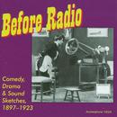 Before Radio: Comedy, Drama & Sound Sketches, 1897-1923 thumbnail