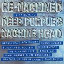 Re-Machined (A Tribute To Deep Purple's Machine Head) thumbnail