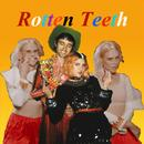 Rotten Teeth (Single) thumbnail