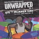 Unwrapped: Give The Drummer Some Vol.6 thumbnail
