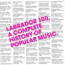Labrador 100, A Complete History Of Popular Music thumbnail