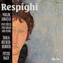 Respighi: Violin Sonatas & Pieces thumbnail