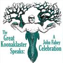 The Great Koonaklaster Speaks: A John Fahey Celebration thumbnail