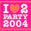 I Love To Party 2004 thumbnail