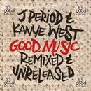 J. Period & Kanye West: G.O.O.D. Music: Remixed & Unreleased thumbnail