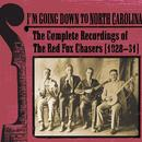 I'm Going Down To North Carolina: The Complete Recordings Of The Red Fox Chasers (1928-1931) thumbnail
