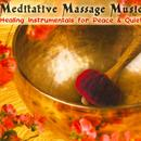 Meditative Massage Music: Healing Instrumentals For Peace & Quiet thumbnail