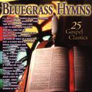 Bluegrass Hymns: 25 Gospel Classics thumbnail