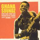 Ghana Soundz: Afro-Beat & Fusion In 70s Ghana Volume 2 thumbnail