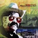 Tijuana Sessions, Vol. 3 thumbnail
