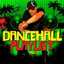 Dancehall Playlist Vol. 3 thumbnail