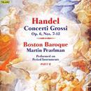 Handel: Concerti Grossi, Op. 6, Part 2 thumbnail