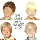 Josh Eagle And The Harvest City thumbnail