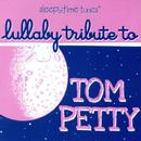 Sleepytime Tunes: Lullaby Tribute To Tom Petty thumbnail